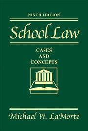 School Law: Cases and Concepts (9th Edition) by Michael W. LaMorte - Hardcover - 2007-02-22 - from BooksEntirely and Biblio.com
