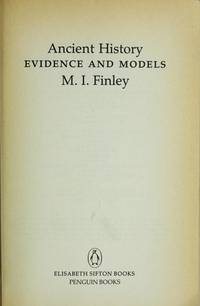 ANCIENT HISTORY  Evidence and Models by  M. I Finley - Paperback - 1987 - from Ancient World Books (SKU: 17053)
