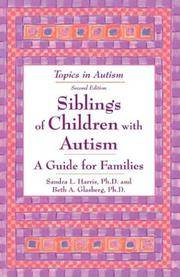 Siblings of Children With Autism: A Guide for Familes