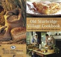 Old Sturbridge Village Cookbook, 3rd: Authentic Early American Recipes for the Modern Kitchen