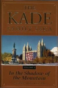 Kade Family Saga, Vol. 5: In the Shadow of the Mountain (Hardcover)
