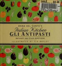 Anna del Conte's Italian Kitchen, Gli Antipasti: Antipasti and Other Appetizers.
