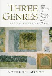 Three Genres: The Writing of Poetry, Fiction, and Drama (6th Edition)