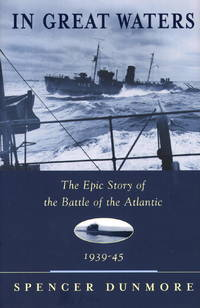 IN GREAT WATERS - The Epic Story of the Battle of the Atlantic 1939-45