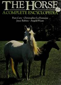 The Horse: A Complete Encyclopedia