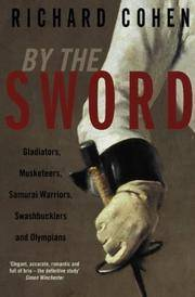 image of By the Sword : Gladiators, Musketeers, Samurai Warriors, Swashbucklers, and Points of Honour