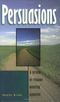 Persuasions: A Dream of Reason Meeting Unbelief
