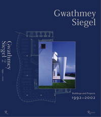 Gwathmey Siegel  Buildings and Projects 1992-2002