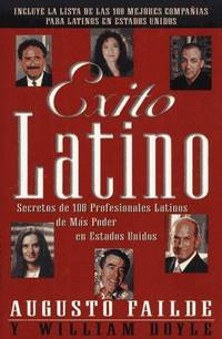 Exito latino : secretos de 100 professionales latinos de m