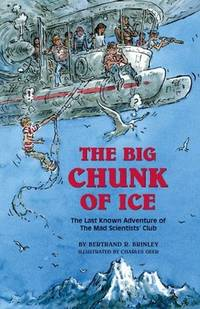 The Big Chunk of Ice by  Bertrand R Brinley - First Edition Thus, 1st Printing - 2005 - from after-words bookstore and Biblio.com
