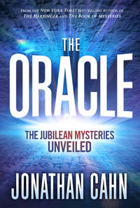 The Oracle: The Jubilean Mysteries Unveiled by Cahn, Jonathan - 2019-09-03