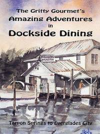 The Gritty Gourmet's amazing adventures in dockside dining  Tarpon Springs  to Everglades City