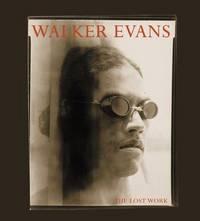 Walker Evans: The Lost Work