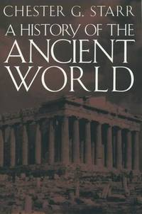 A History of the Ancient World by  Chester G Starr - Hardcover - from SGS Trading Inc and Biblio.com