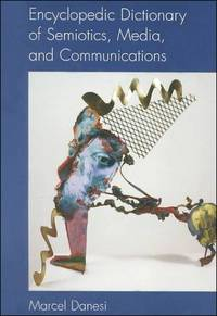 Encyclopedic Dictionary of Semiotics Media and Communications