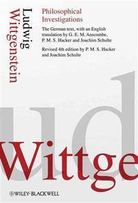 Philosophical Investigations by  Ludwig &  P. M. S.  Hacker &  Joachim Schulte Wittgenstein - Paperback - Fourth Edition - 2010 - from B-Line Books and Biblio.co.uk