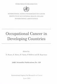 Occupational Cancer in Developing Countries (IARC Scientific Publications, No. 129)