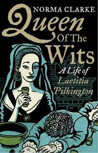 Queen Of the Wits; A Life of Laetitia Pilkington.