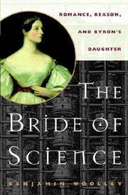 The Bride of Science: Romance, Reason, and Byron's Daughter [Ada Lovelace]