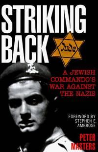 Striking Back : A Jewish Commando's War Against the Nazis