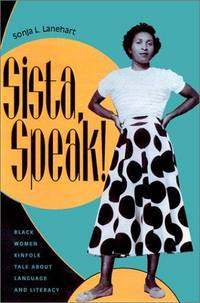 Sista Speak Black Women Kinfolk Talk About Language and Literacy