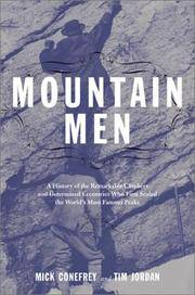 image of Mountain Men: A History Of The Remarkable Climbers And Determined Eccentrics Who First Scaled The World's Most Famous Peaks