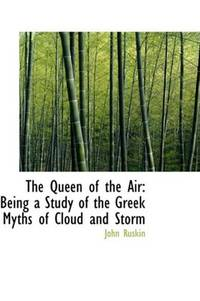 image of The Queen of the Air: Being a Study of the Greek Myths of Cloud and Storm