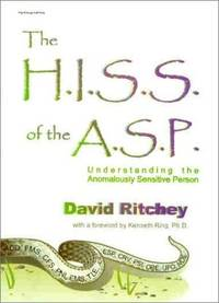 The H.I.S.S. of the A.S.P: Understanding the Anomalously Sensitive Person