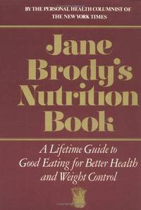 Jane Brody's Nutrition Book: a Lifetime Guide to Eating for Better Health and Weight Control