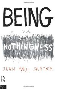 Being and Nothingness: An Essay on Phenomenological Ontology (Routledge Classics)