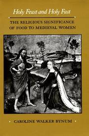 image of Holy Feast and Holy Fast  The Religious Significance of Food to Medieval  Women