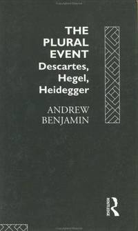 The Plural Event: Descartes, Hegel, Heidegger by A. Benjamin - Paperback - 1993-11-16 - from Browsers' Bookstore and Biblio.com