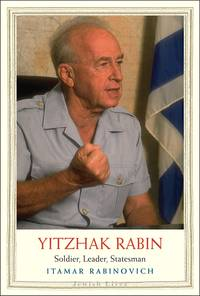 Ytzhak Rabin: Soldier, Leader, Statesman