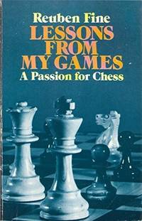 image of Lessons from My Games: A Passion for Chess