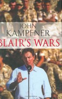 Blair's Wars : A Liberal Imperialist in Action