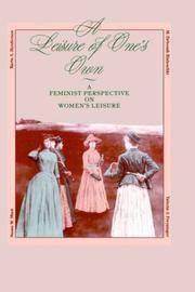 Leisure of One's Own: A Feminist Perspective on Women's Leisure