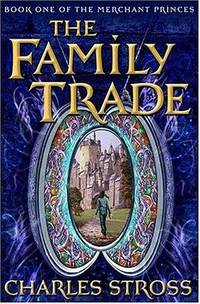The Family Trade (Merchant Princes) by  Charles Stross - First Edition - from Queen Limited of North Florida (SKU: 020300036)