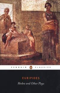Medea and Other Plays : Medea, Alcesrtis, The Children of Heracles, Hhippolytus