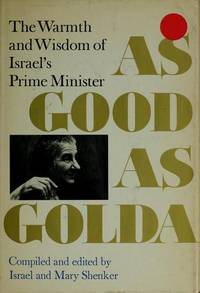 AS GOOD AS GOLDA The Warmth and Wisdom of Israel's Prime Minister by  editors Israel and Mary Shenker - First Edition - 1970 - from VELMA CLINTON BOOKS and Biblio.com