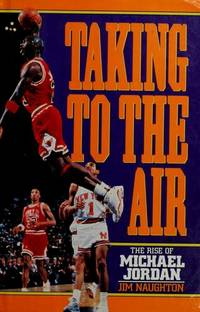 Taking to the Air; The Rise of Michael Jordan