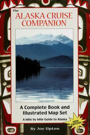 The Alaska Cruise Companion: A Mile by Mile Guide by  Joe Upton - Paperback - 2005 - from Pretty Good Books, LLC and Biblio.com