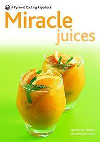 Miracle Juices (Pyramid Cooking Paperback)