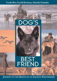 DOG'S BEST FRIEND Journey to the Roots of an Ancient Partnership