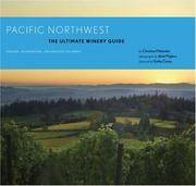 Pacific Northwest: The Ultimate Winery Guide: Oregon, Washington, and British Columbia