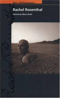Rachel Rosenthal (PAJ Books: Art + Performance) Roth, Professor Moira
