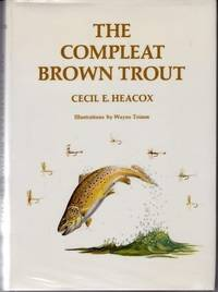 The compleat brown trout (Angling heritage book)