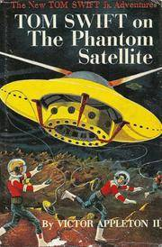 Tom Swift on the Phantom Satellite by  Victor Appleton II - Hardcover - from Cloud 9 Books and Biblio.com