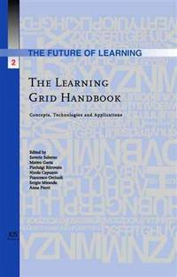 The Learning Grid Handbook: Concepts, Technologies and Applications