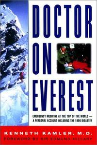 Doctor on Everest: Emergency Medicine at the Top of the World-- A Personal Account Including the...
