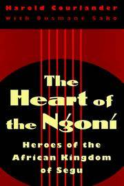 image of The Heart of the Ngoni : Heroes of the African Kingdom of Segu